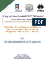 Modello di confronto didattico per la Scuola Calcio nella categoria dei Piccoli Amici