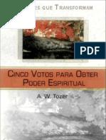 A  W  Tozer - Cinco votos para obter poder espiritual