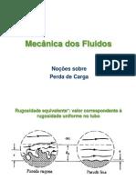 Mecânica dos Fluidos - noções sobre perda de carga.ppt
