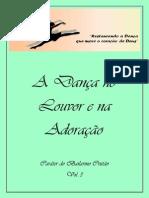 a dança no louvor e na adoração - caráter do bailarino cristão vol.3