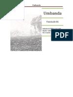 Neste fascículo estaremos explorando a Umbanda e seus princípios básicos
