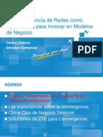 Convergencia de Redes Como Oportunidad Para Innovar en Modelos de Negocio - ZTE