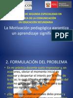 La Motivación pedagógica garantiza un aprendizaje significativo