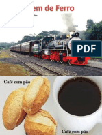 Cafe Com Pao Trem de Ferro