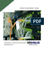 IT, Elektronik & Telekommunikation BranchenThemen Gesamtübersicht 2013