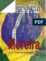 Guerra e Paz 5 - Moreira - Joao Jose Gremmelmaier