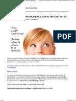 SANAR LA VISTA REEDUCANDOLA CON EL METODO BATES _ DESPERTARES - La revolución pacífica.pdf