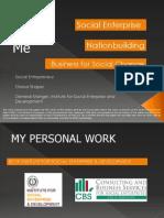 Social Enterprise, Nationbuilding, Business for Social Change