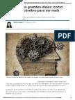 A ciência das grandes ideias_ como treinar seu cérebro para ser mais criativo - Artigos - Carreira - Administradores