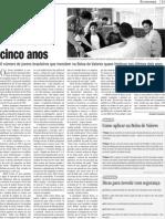 Eles querem o primeiro milhão (Jornal Zero - Abril/2008)