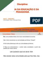 HEP Aula2 ComunidadesTribais EducacaoDifusa.29!02!2012