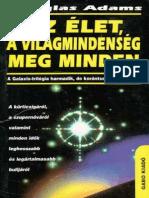 Douglas Adams Galaxis3 Az Elet a Vilagmindenseg Meg Minden