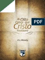 D L MOODY - AS OITO COISAS QUE CRISTO REALIZARÁ