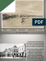 MEMÓRIA E PATRIMÔNIO- CONSTRUÇÃO E TRANSMISSÃO DE CULTURA