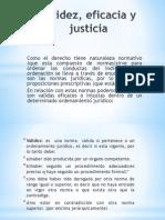 Validez, Eficacia y Justicia