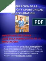 Formulación de la imputación y oportunidad de declaración