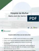 Hospital da Mulher - Maria José dos Santos Stein