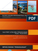 Presentation Blue Print (Cetak Biru) Pendayagunaan Pulau Pulau Kecil