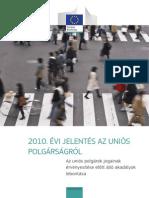 2010. ÉVI JELENTÉS AZ UNIÓS POLGÁRSÁGRÓL  Az uniós polgárok jogainak érvényesítése előtt álló akadályok lebontása
