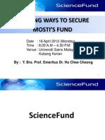Winning Ways to Secure MOSTI Fund Prof Ho