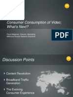 Consumer Consumption of Video, And Beyond HDTV