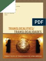 Translocalities/Translocalidades edited by Sonia E. Alvarez, Claudia de Lima Costa, Verónica Feliu, Rebecca J. Hester, Norma Klahn, and Millie Thayer