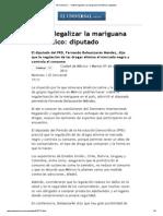 El Universal - - Viable legalizar la mariguana en México_ diputado