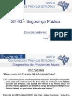 Acompanhamento Dos Trabalhos Do GT 03 Seguranca Publica 2011 06 da5666603e