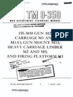 TM 9-350 155-Mm Gun M2, Carriage M1 and M1A1, Gun Mount M13, Heavy Carriage Limber, Etc 1945