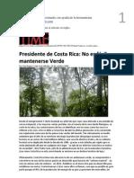 Presidente de Costa Rica No es fácil mantenerse Verde