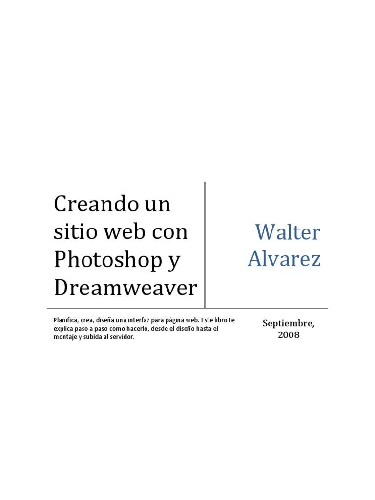 Aprende a crear un sitio web con Photoshop y Dreamweaver. Aprende a ...