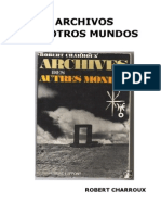 Charroux, Robert - Archivos de Otros Mundos.pdf