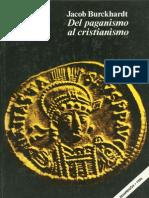 Burckhardt, Jacob - Del Paganismo al Cristianismo.pdf