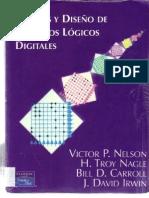 Análisis y diseño de circuitos lógicos digitales. Victor Nelson. 1ª edición. Prentice Hall.