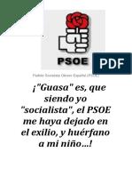 """¡""""Guasa"""" es, que siendo yo """"socialista"""", el PSOE me haya dejado en el exilio, y huérfano a mi niño…!"""