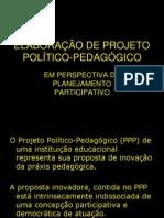 ELABORAÇÃO DE PROJETO POLÍTICO-PEDAGÓGICO