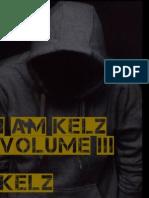 I Am Kelz Volume III