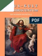 Jesus-Kult und Christentum. Die wahren Ursprünge