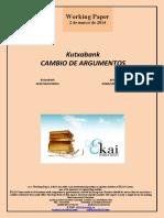 Kutxabank. CAMBIO DE ARGUMENTOS (Es) Kutxabank. NEW REASONING (Es) Kutxabank. ARRAZOIEN ALDAKETA (Es)