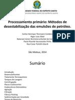 Processamento primário Métodos de desestabilização das emulsões de petróleo.
