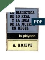 102695217-KOJEVE Alexandre - La Dialectica de Lo Real y La Idea de La Muerte en Hegel.