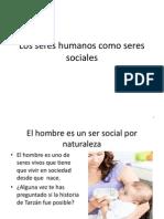 Los Seres Humanos Como Seres Sociales