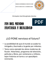 Fin Del Mundo, Fantasia y Realidad