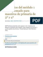 Productos Del Mc3b3dulo 1 Del Diplomado Para Maestros de Primaria de 3c2ba y 4c2ba 2011 2012