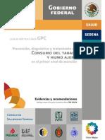 Guía de Práctica Clínica, prevención, diagnóstico y tratamiento del cosnumo del tabaco y humo ajeno en el primer nivel de atención