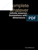 Complete whatever - Infinite essence - Somewhere within dimensions
