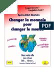 """""""Changer la monnaie pour changer le monde"""" - Dossier de présentation Conférences - Ateliers"""