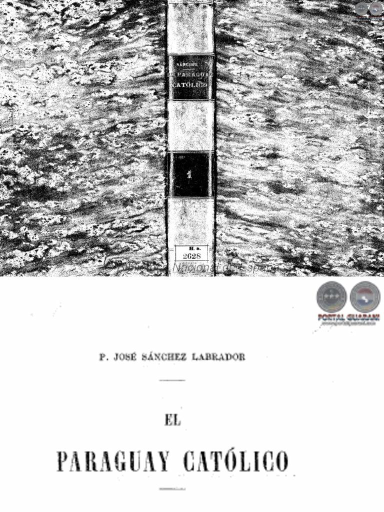 EL PARAGUAY CATOLICO - TOMO I - 1910 - JOSE SANCHEZ LABRADOR ...