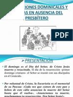CELEBRACIONES DOMINICALES Y FESTIVAS EN AUSENCIA DEL PRESBÍTERO