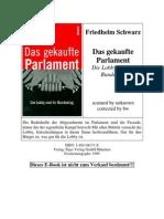 Das Gekaufte Parlament - Die Lobby Und Ihr Bundestag - Schwarz, Friedhelm
